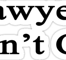 Lawyers Don't Cry  Sticker