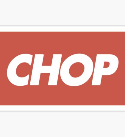 Chop. Sticker