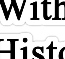 In Love With A History Teacher  Sticker