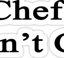 Chefs Don't Cry  Sticker