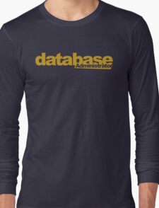 database administrator Long Sleeve T-Shirt