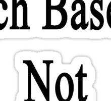 I'm Here To Coach Baseball Not To Babysit  Sticker