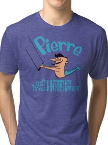 Pierre est tres HOT! cartoon drawing of daring Frenchman with handsome mustache Tri-blend T-Shirt