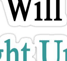 Uruguayans Will Fight Until The End  Sticker