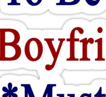 Requirements To Be My Boyfriend: *Must Love Paraguay  Sticker
