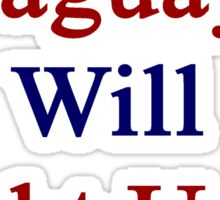 Paraguayans Will Fight Until The End  Sticker