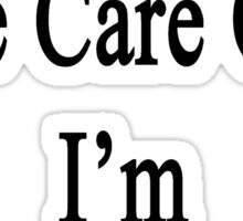 I Will Take Care Of It I'm A Photographer  Sticker