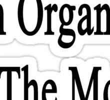 I Didn't Become An Organist For The Money I Did It For Fun  Sticker
