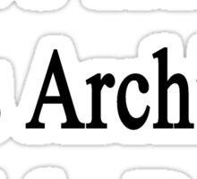 It's True This Architect Kicks Butt  Sticker