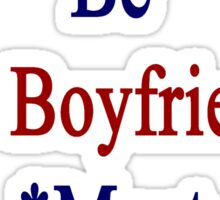 Requirements To Be My Boyfriend: *Must Love Puerto Rico  Sticker
