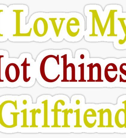 I Love My Hot Chinese Girlfriend  Sticker