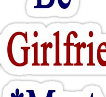 Requirements To Be My Girlfriend: *Must Love South Korea  Sticker