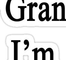 Thanks To My Grandpa I'm A Plumber  Sticker