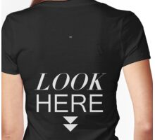 Look here! Womens Fitted T-Shirt