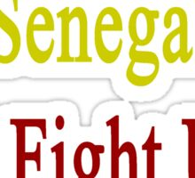 People From Senegal Will Fight Until The End  Sticker
