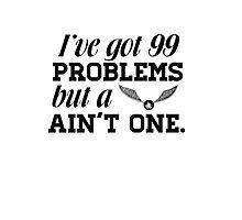 I've got 99 problems... by Hunter Bustamante
