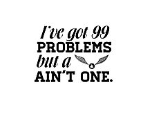 I've got 99 problems... Photographic Print