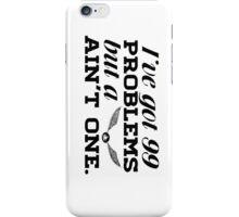 I've got 99 problems... iPhone Case/Skin