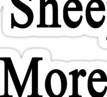 Not Now My Sheep Is More Important  Sticker