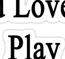 I Live And Love To Play Volleyball  Sticker