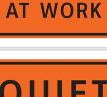 Quiet - Hacker At Work Sticker