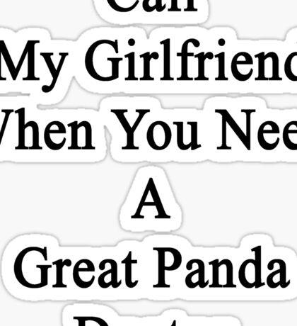 Call My Girlfriend When You Need A Great Panda Doctor  Sticker