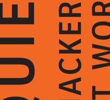 Quiet - Hackers At Work Sticker