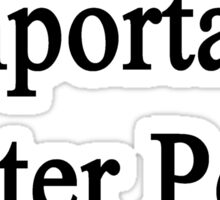 That Is Not Important Water Polo Is  Sticker