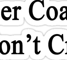 Soccer Coaches Don't Cry  Sticker