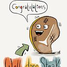 Well Done Steak!  by twisteddoodles