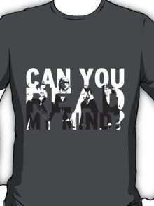 Can you read my mind? T-Shirt