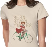 Put Fun Between Your Legs Womens Fitted T-Shirt