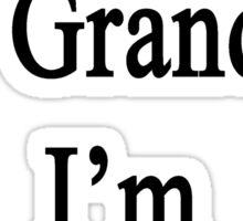 Thanks To My Grandma I'm A Journalist  Sticker