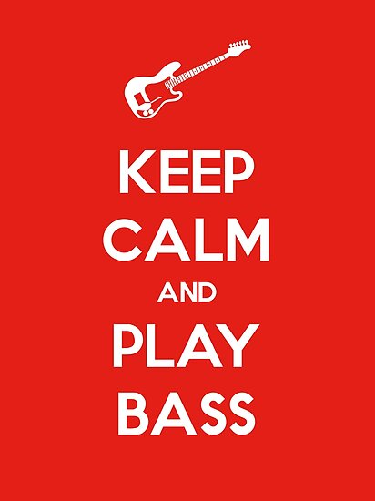 Keep Calm and Play Bass by TilenHrovatic
