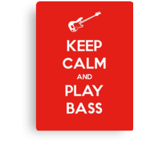Keep Calm and Play Bass Canvas Print