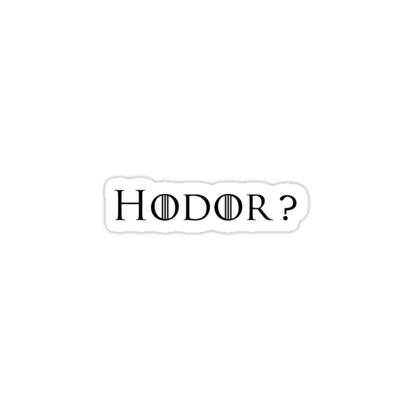 Do you Hodor ? by CircusDoll