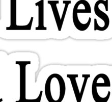 My Daughter Lives And Loves To Heal Tigers  Sticker