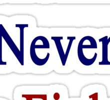 Frenchmen Never Stop Fighting  Sticker