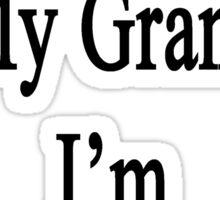 Thanks To My Grandma I'm An Architect Sticker