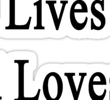 My Boyfriend Lives And Loves To Heal Dogs  Sticker