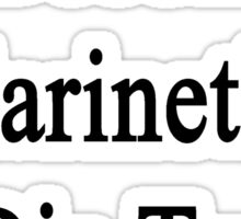 I'll Become A Clarinetist Or Die Trying  Sticker