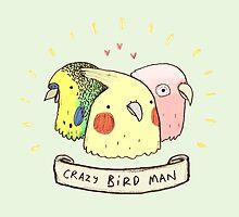 Crazy Bird Man by Sophie Corrigan