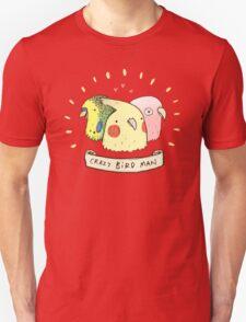 Crazy Bird Man Unisex T-Shirt