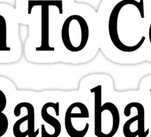 Born To Coach Baseball  Sticker