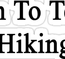 Born To Teach Hiking  Sticker