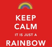 Keep Calm Is Just a Rainbow One Piece - Short Sleeve