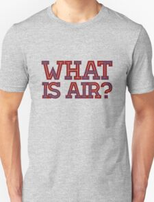 What is air even asdfda T-Shirt