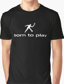 Born To Play Tennis - Player Kids Adult T-Shirt Clothing Graphic T-Shirt