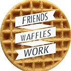 friends. waffles. work  by Ellie Awcock