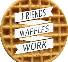 friends. waffles. work  by eawcock